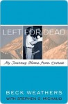 Left for Dead - Beck Weathers, Stephen G. Michaud, Beck Weathers