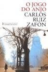 O Jogo do Anjo - Carlos Ruiz Zafón, Isabel Fraga