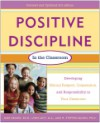 Positive Discipline in the Classroom,: Developing Mutual Respect, Cooperation, and Responsibility in Your Classroom - Jane Nelsen, Lynn Lott, H. Stephen Glenn