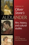 Responses to Oliver Stone's Alexander: Film, History, and Cultural Studies (Wisconsin Studies in Classics) - Paul Cartledge, Fiona Rose Greenland, Oliver Stone