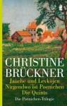 Jauche und Levkojen / Nirgendwo ist Poenichen / Die Quints. Die Poenichen- Trilogie. (Taschenbuch) - Christine Brückner