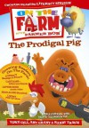 The Prodigal Pig Novelty Boardbook: On the Farm with Farmer Bob - On the Farm, Integrity, Thomas Nelson Publishers