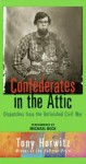 Confederates in the Attic: Dispatches from the Unfinished Civil War - Tony Horwitz, Michael Beck