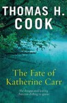 The Fate of Katherine Carr - Thomas H. Cook