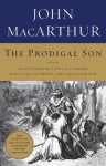The Prodigal Son: An Astonishing Study of the Parable Jesus Told to Unveil God's Grace for You - John F. MacArthur Jr.