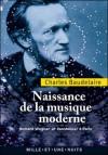 Naissance de la musique moderne - Charles Baudelaire