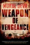 Weapon of Vengeance - Mukul Deva