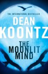 The Moonlit Mind: A Novella - Dean Koontz