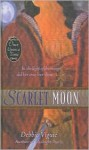 "Scarlet Moon: A Retelling of ""Little Red Riding Hood"" (Once Upon a Time) - Debbie Viguié, Mahlon F. Craft"