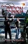 Red Moon Rising - J. Alan Erwine