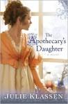 The Apothecary's Daughter - Julie Klassen