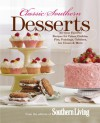 Classic Southern Desserts: All-Time Favorite Recipes for Cakes, Cookies, Pies, Puddings, Cobblers, Ice Cream & More - Southern Living Magazine