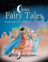 Classic Fairy Tales: Enchanting Stories from Around the World - Rebecca Gerlings