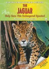The Jaguar: Help Save This Endangered Species! - Stephen Feinstein