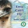 Emu Can't Fly - Helen Taylor, Carolyn Gilles-Gray