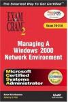 McSa Managing a Windows 2000 Network Environment Exam Cram 2 (Exam Cram 70-218) - Kirk Hausman, Ed Tittel