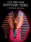 Cut and Make Egyptian Masks (Cut-Out Masks) - A. G. Smith, Josie Hazen