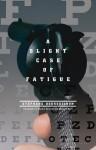 A Slight Case of Fatigue - Stéphane Bourguignon, Howard Scott, Phyllis Aronoff, Stéphane Bourguignon