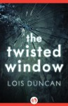 The Twisted Window (Laurel-Leaf Suspense Fiction) - Lois Duncan