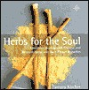Herbs for the Soul: Emotional Healing with Chinese and Western Herbs and Bach Flower Remedies - Tamara Kircher