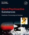 Novel Psychoactive Substances: Classification, Pharmacology and Toxicology - Paul Dargan, David Wood