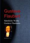 Gesammelte Werke Gustave Flauberts - Gustave Flaubert