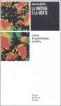La materia e la mente. Lezioni di epistemologia evolutiva - Max Delbrück, Claudio Bartocci