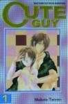 CUTE X GUY (vol. 1 - 4 end) - Makoto Tateno