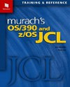 Murach's OS/390 and z/OS JCL - Raul Menendez, Doug Lowe