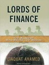 Lords of Finance: The Bankers Who Broke the World (MP3 Book) - Liaquat Ahamed, Stephen Hoye