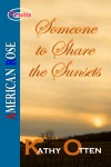 Someone to Share the Sunsets - Kathy Otten
