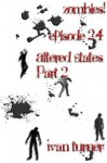 Zombies! Episode 2.4 Altered States Part 2 - Ivan Turner