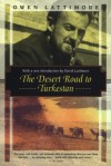 The Desert Road to Turkestan (Kodansha Globe) - Owen Lattimore