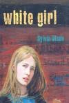 White Girl - Sylvia Olsen