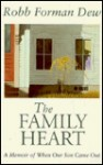 The Family Heart: A Memoir Of When Our Son Came Out - Robb Forman Dew