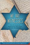 We Are Witnesses: Five Diaries of Teenagers Who Died in the Holocaust - Jacob Boas