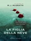 La figlia della neve (Rizzoli best) (Italian Edition) - M.J. McGrath