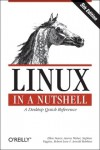 Linux in a Nutshell - Ellen Siever, Stephen Figgins, Aaron Weber, Robert Love, Arnold Robbins