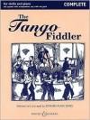 The Tango Fiddler - Complete: Violin and Piano - Edward Huws Jones, Hal Leonard Publishing Corporation