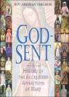 God-Sent: A History of the Accredited Apparitions of Mary - Roy Abraham Varghese