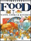 Food: Feasts, Cooks and Kitchens - Richard Tames, David Salariya