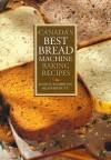 Canada's Best Bread Machine Baking Recipes - Donna Washburn, Heather Butt