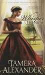 To Whisper Her Name (Thorndike Press Large Print Christian Fiction) - Tamera Alexander