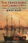 The Honourable Company: a History of the English East India Company - John Keay