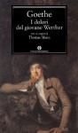 I dolori del giovane Werther (Mondadori) (Oscar classici) (Italian Edition) - Johann Wolfgang von Goethe, G.A. Borgese