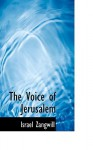 The Voice of Jerusalem - Israel Zangwill