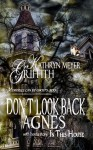 Don't Look Back, Agnes and In This House - Kathryn Meyer Griffith