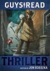 Guys Read: Thriller - Jon Scieszka, Brett Helquist