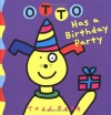 Otto Has a Birthday Party - Todd Parr
