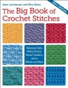 Big Book of Crochet Stitches, The: Fabulous Fans, Pretty Picots, Clever Clusters and More - Rita Weiss, Jean Leinhauser